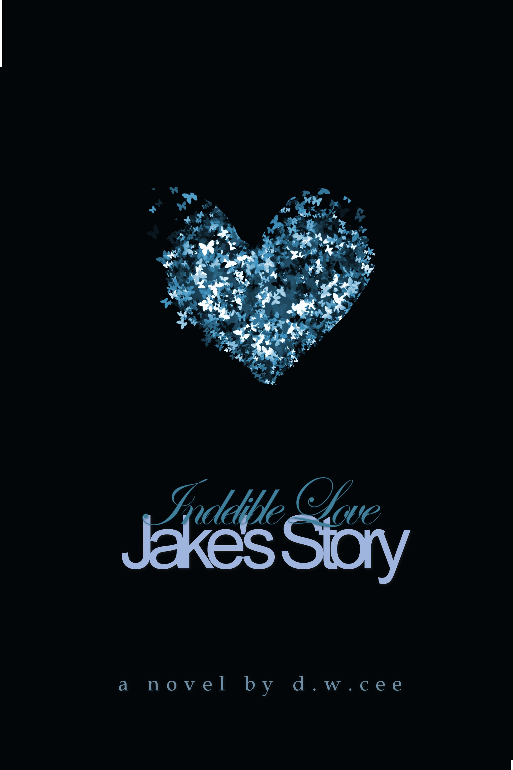 Indelible Love - Jake's Story